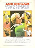 My Most Memorable Shots in the Majors--What You Can Learn from Them (0812917502) by Nicklaus, Jack