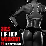 2015 Hip Hop Workout: 25 Hip Hop Instrumentals