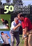 50 plus grandes le�ons de golf
