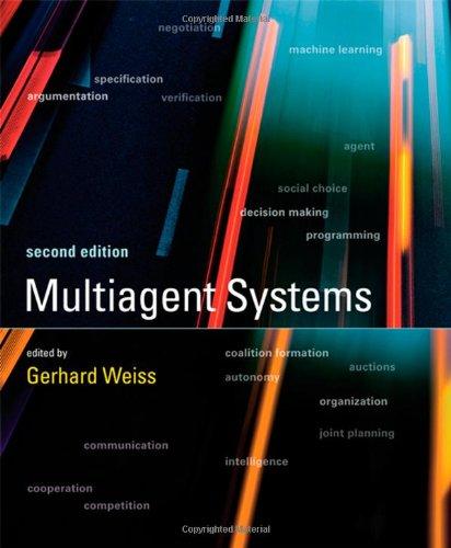 Multiagent Systems (Intelligent Robotics and Autonomous Agents series)