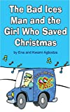 The Bad Ices Man and The Girl Who Saved Christmas