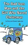 The Bad Ices Man and The Girl Who Saved Christmas
