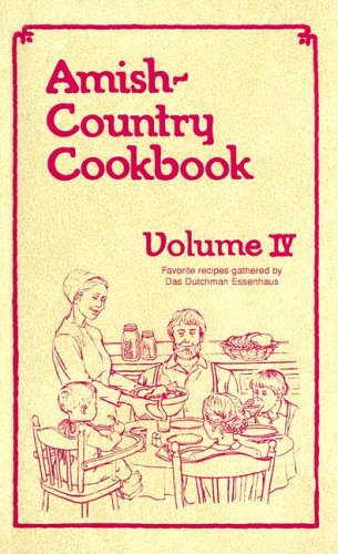 Amish-Country Cookbook, Vol. 4