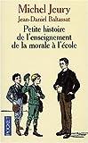 echange, troc Michel Jeury - Petite histoire de l'enseignement de la morale à l'école