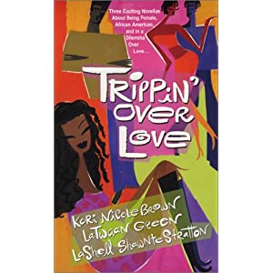 Trippin' Over Love: A Matter Of TrustA Fateful PossibilityThe Art Of Selfishness Latwaan Green, Lashell Shawnte Stratton and Kori Nicole Brown