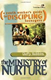 Duffy Robbins The Ministry of Nurture: A Youth Worker's Guide to Discipling Teenagers