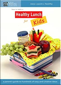 The Visual Guide: How To Make A Healthy Lunch For Kids