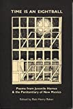img - for Time Is an Eightball: Poems from Juvenile Homes & the Penitentiary of New Mexico book / textbook / text book