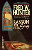 Ransom For Our Sins (0373262493) by Fred W. Hunter