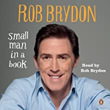 Small Man in a Book (       UNABRIDGED) by Rob Brydon Narrated by Rob Brydon