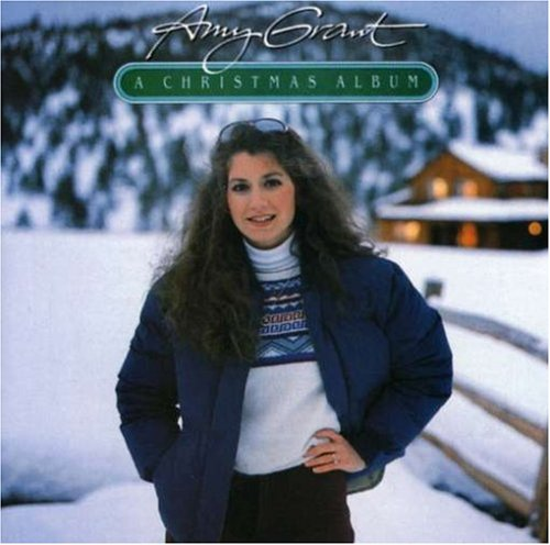 Amy Grant Christmas Albums Amy Grant a Christmas Album