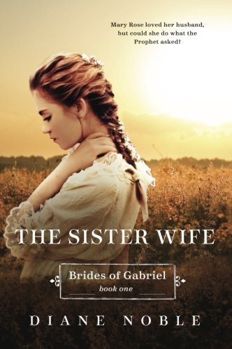 The Sister Wife: Brides of Gabriel Book One PDF
