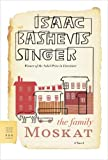 The Family Moskat: A Novel (FSG Classics)