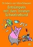 Entrümpeln mit dem inneren Schweinehund - Dr. Marco von Münchhausen