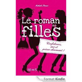Le roman des filles - T1 - Confidences, SMS et prince charmant !