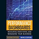 Performance Dashboards: Measuring, Monitoring, and Managing Your Business (       UNABRIDGED) by Wayne W. Eckerson Narrated by Ken Maxon