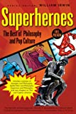 Superheroes: The Best of Philosophy and Pop Culture
