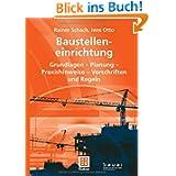 Baustelleneinrichtung: Grundlagen - Planung - Praxishinweise - Vorschriften und Regeln (Leitfaden des Baubetriebs...