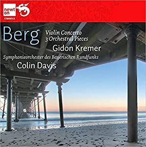 Berg: Violin Concerto 'To the Memory of an Angel', Three Orchestral Pieces Op.6