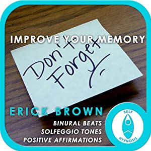 Improve Your Memory (Self Hypnosis and Meditation) | [Erick Brown]