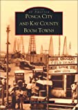 img - for Ponca City and Kay County Boom Towns (OK) (Images of America) book / textbook / text book