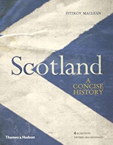 Scotland: A Concise History (Illustrated National Histories) by Fitzroy MacLean and Magnus Linklater