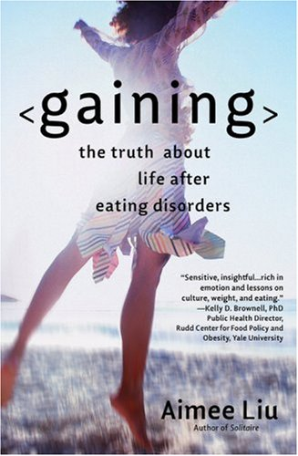 Gaining: The Truth About Life After Eating Disorders