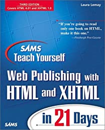 Sams Teach Yourself Web Publishing with HTML and XHTML in 21 Days, Third Edition (3rd Edition)