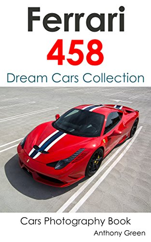 ferrari-458-collection-dream-cars-collection-cars-photography-book-book-20-english-edition
