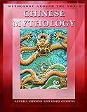 Chinese Mythology (Mythology Around the World) (1404207694) by Giddens, Owen