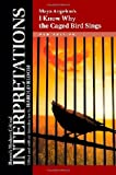 img - for Maya Angelou's I Know Why the Caged Bird Sings (Bloom's Modern Critical Interpretations) book / textbook / text book