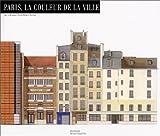 echange, troc Annick Desmier, Henri Bresler, Jean-Pierre Le Dantec, Eric Jantzen - Paris, la couleur de la ville