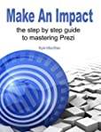 Make An Impact: The Step By Step Guid...