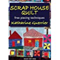 Scrap House Quilt: Free Piecing Techniques
