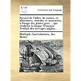 Recueil de fables, de contes, et d'histoires, morales et amusantes, à l'usage des jeunes gens ... qui étudient...