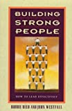 img - for Building Strong People: How to Lead Effectively book / textbook / text book