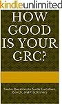 How Good is your GRC?: Twelve Questio...