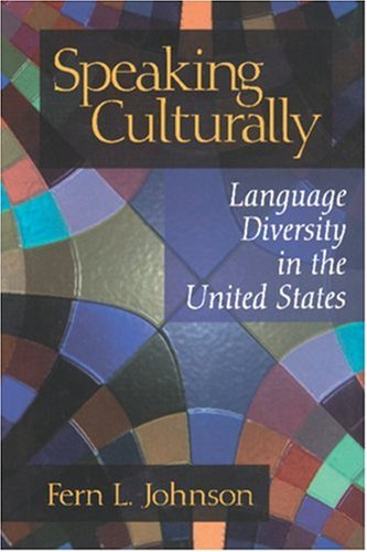 Speaking Culturally: Language Diversity in the United States (Sage Series on Race and Ethnic Relations)