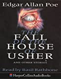 The Fall of the House of Usher: Unabridged
