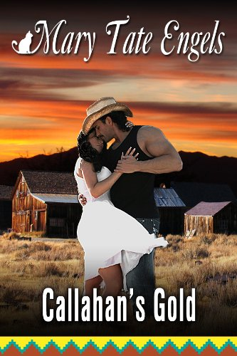 Book: Callahan's Gold (Southwest Desert Series) by Mary Tate Engels
