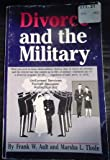Divorce and the Military (0963985000) by Ault, Frank W.