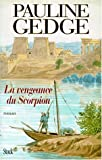 echange, troc Pauline Gedge - La vengeance du scorpion