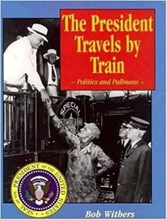 The President Travels by Train: Politics and Pullmans