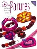 echange, troc Stéphanie Pavard - Libres Parures en laine féérique cardée : 63 Bijoux originaux