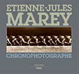 Etienne-Jules Marey: Chronophotographe (French Edition) (2097541941) by Frizot, Michel