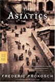 The Asiatics: A Novel