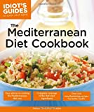 Idiots Guides: The Mediterranean Diet Cookbook