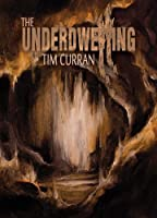 The Underdwelling by Tim Curran (Kindle eBook)