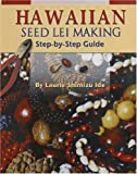 Hawaiian Seed Lei Making: Step-By-Step Guide
