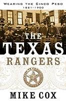 The Texas Rangers: Wearing the Cinco Peso, 1821-1900